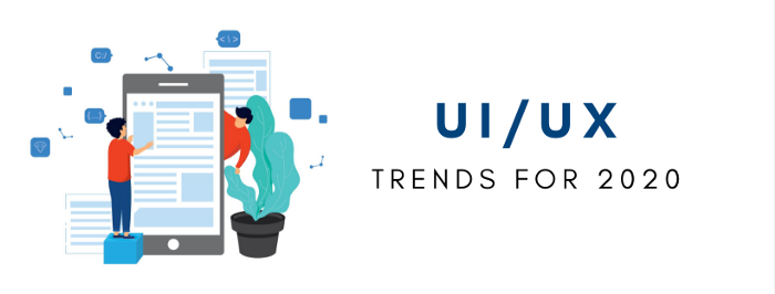 UI/UX Trends for 2020