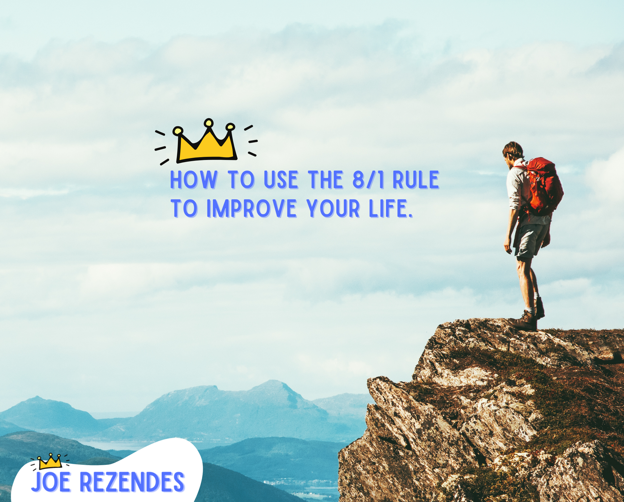 How to Use the 8/1 Rule to Improve Your Life
