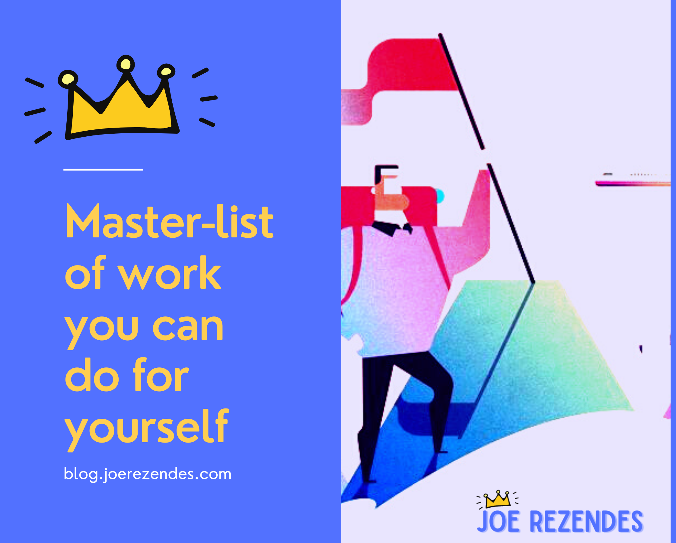 Master List of Work You Can Do For Yourself